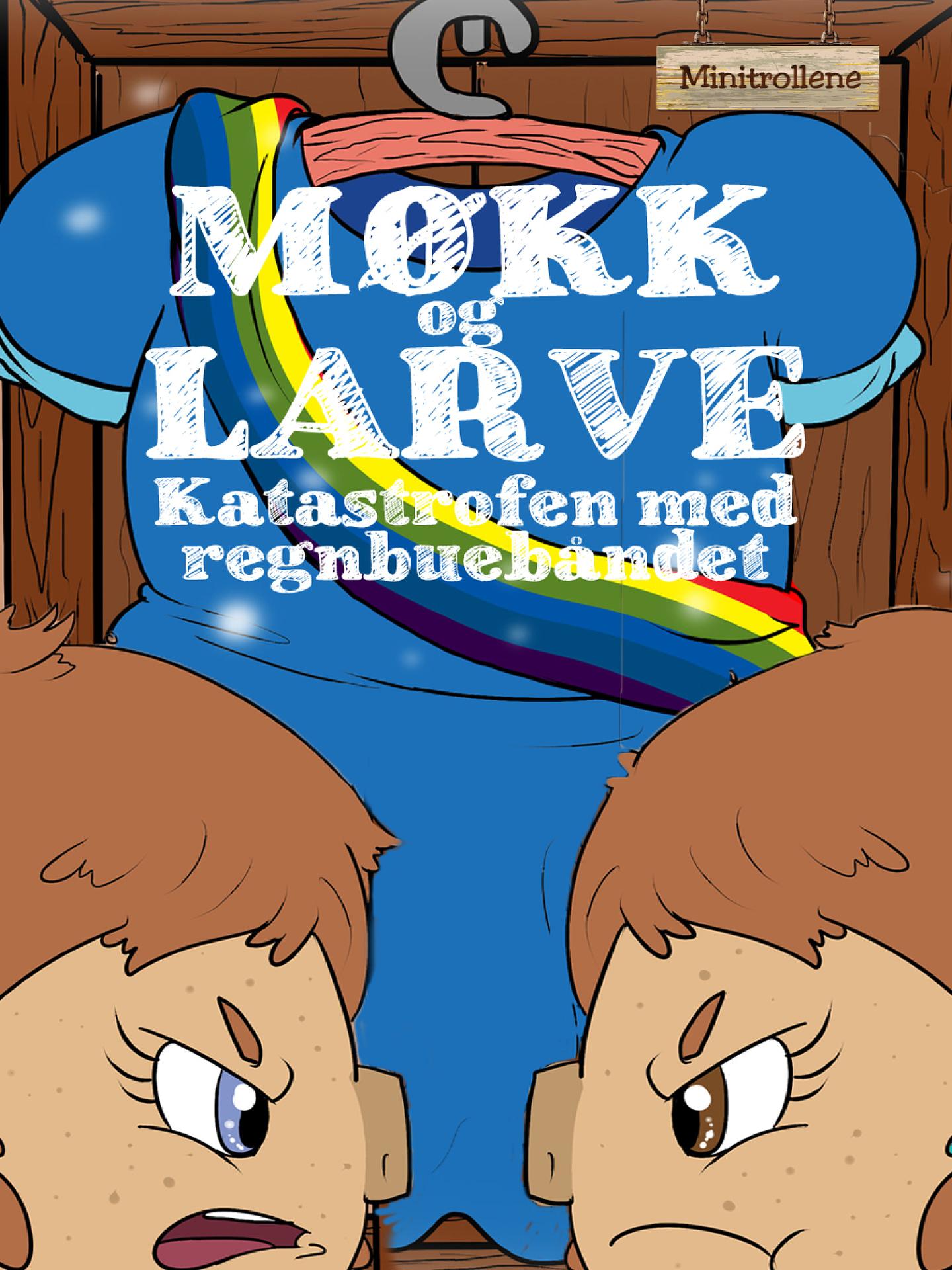 Møkk og Larve - katastrofen med regnbuebåndet
